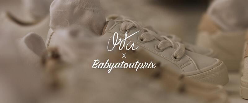 Babyatoutprix x Orta